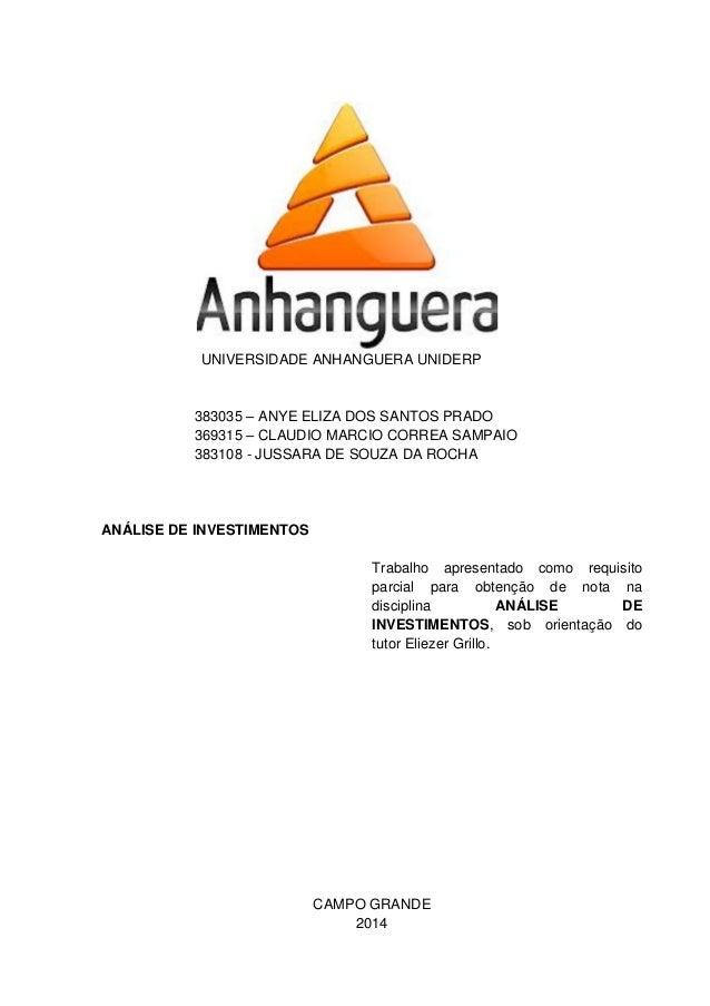 UNIVERSIDADE ANHANGUERA UNIDERP 383035 – ANYE ELIZA DOS SANTOS PRADO 369315 – CLAUDIO MARCIO CORREA SAMPAIO 383108 - JUSSA...