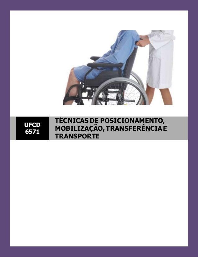 UFCD 6571 TÉCNICASDE POSICIONAMENTO, MOBILIZAÇÃO, TRANSFERÊNCIAE TRANSPORTE