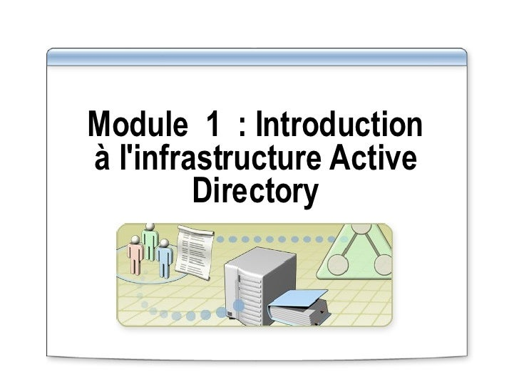 Module 1 : Introduction à l'infrastructure Active Directory