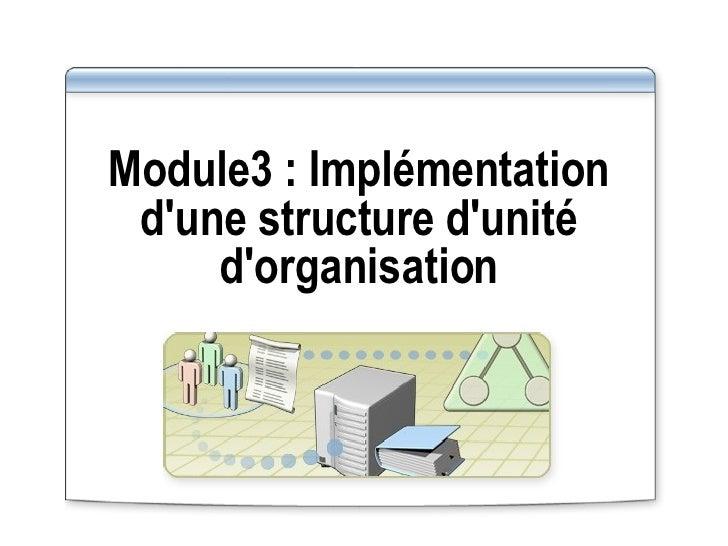 Module3 :   Implémentation d'une structure d'unité d'organisation