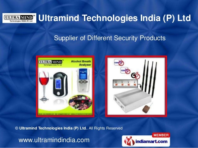 © Ultramind Technologies India (P) Ltd.. All Rights Reserved www.ultramindindia.com Supplier of Different Security Product...