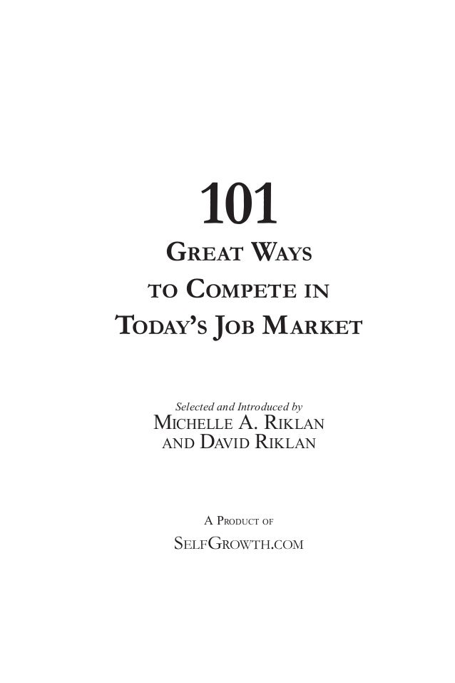 101 Great Ways To Compete In Todayu0027s Job Market Selected And Introduced By  Michelle A. ...