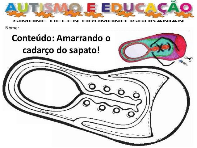 Nome: _____________________________________________________________________  Conteúdo: Amarrando o cadarço do sapato!