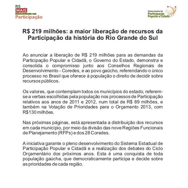 Desenvolvimento comParticipaçãoAo anunciar a liberação de R$ 219 milhões para as demandas daParticipação Popular e Cidadã,...