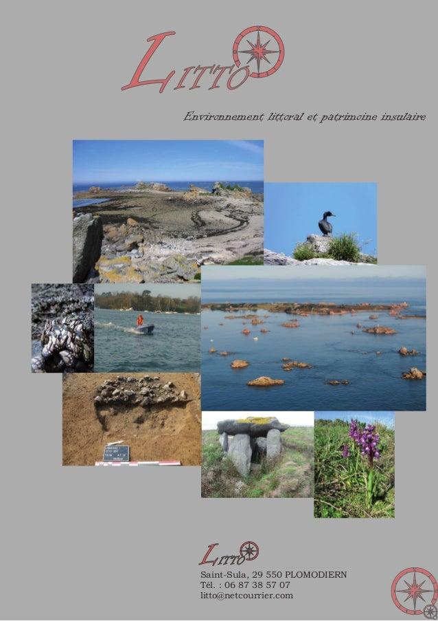 LITTO LITTO Saint-Sula, 29 550 PLOMODIERN Tél. : 06 87 38 57 07 litto@netcourrier.com Environnement littoral et patrimoine...