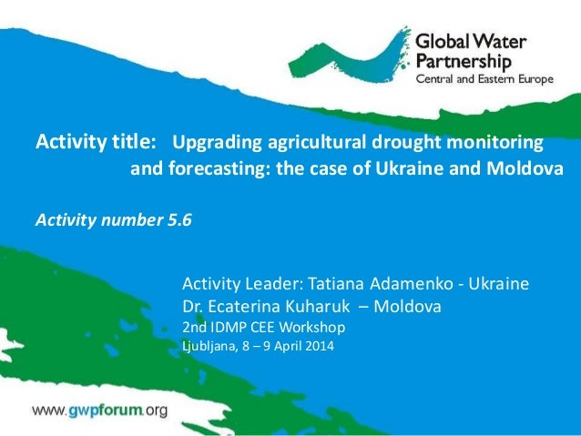 Activity title: Upgrading agricultural drought monitoring and forecasting: the case of Ukraine and Moldova Activity number...