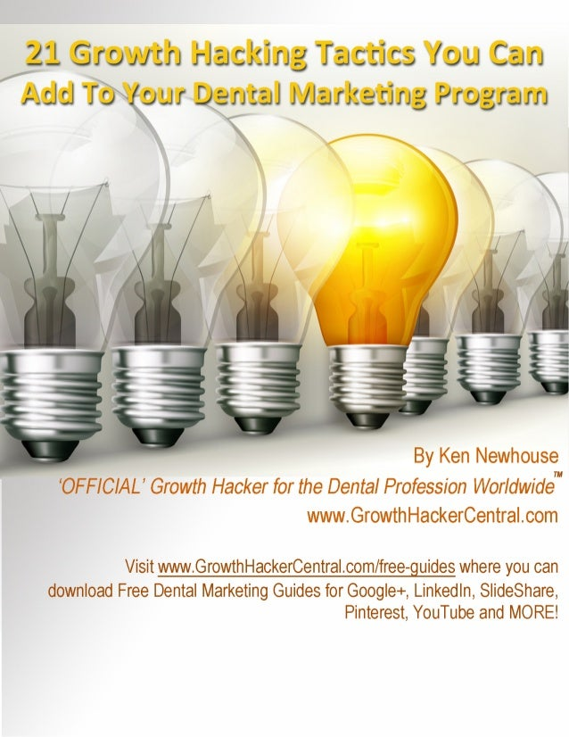 21 MUST HAVE Growth Hacking Tactics For Your Dental Marketing Program  In this post you find 21 MUST HAVE Growth Hacking t...
