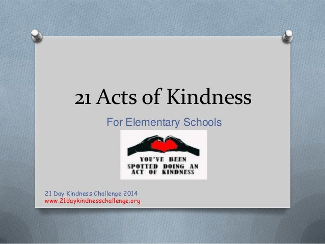 21 Acts of Kindness For Elementary Schools 21 Day Kindness Challenge 2014 www.21daykindnesschallenge.org