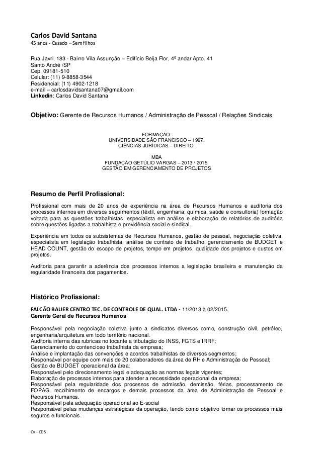 CV - CDS Carlos David Santana 45 anos - Casado – Sem filhos Rua Javri, 183 - Bairro Vila Assunção – Edifício Beija Flor, 4...