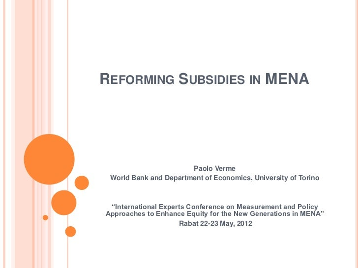 REFORMING SUBSIDIES IN MENA                       Paolo Verme World Bank and Department of Economics, University of Torino...