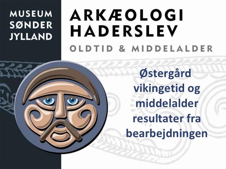 Østergård  vikingetid og middelalder resultater fra bearbejdningen