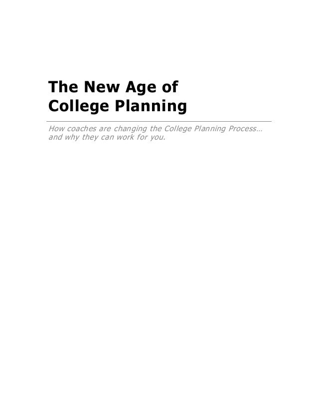 www.planningforcollege.com © Planning for College, March 2008 The New Age of College Planning How coaches are changing the...