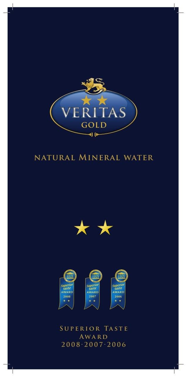 natural Mineral water S u p e r i o r Ta s t e A w a r d 2 0 0 8 · 2 0 0 7 · 2 0 0 6 GOLD
