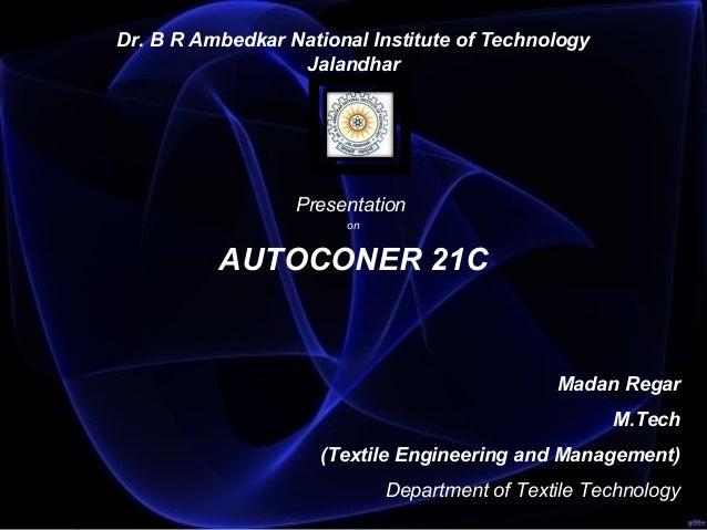 Dr.BRAmbedkarNationalInstituteofTechnology Jalandhar   Presentation on AUTOCONER21C    Madan...