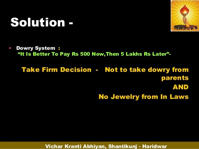causes of dowry system The aim of this article is to analyze the gender relations and the dowry system in  gender asymmetries have been increasingly recognized as one of the causes and.