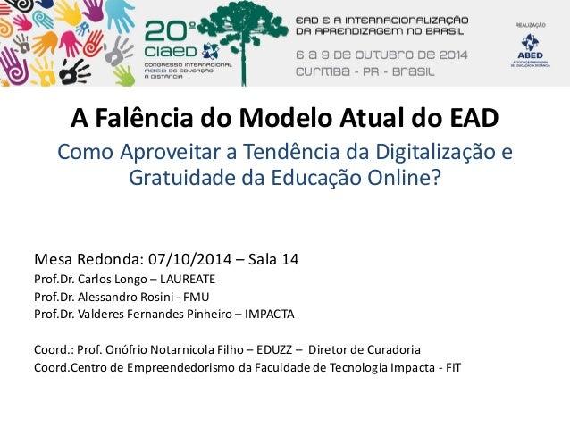 A Falência do Modelo Atual do EAD Como Aproveitar a Tendência da Digitalização e Gratuidade da Educação Online? Mesa Redon...