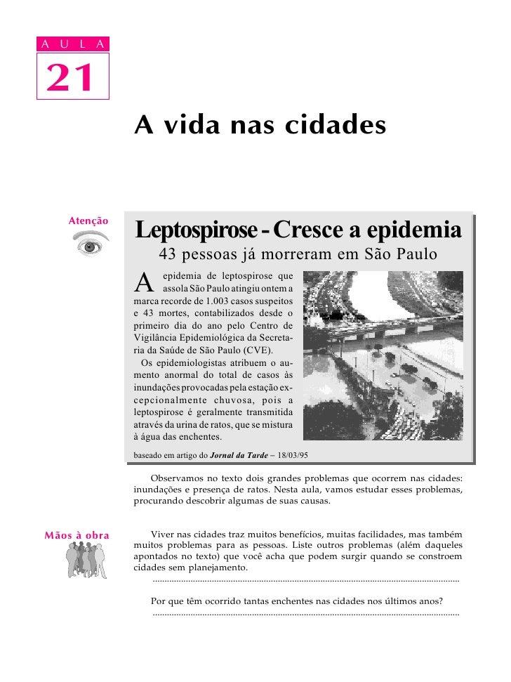 A UA U L A      L A      21 21               A vida nas cidades                 Leptospirose - Cresce a epidemia     Atenç...
