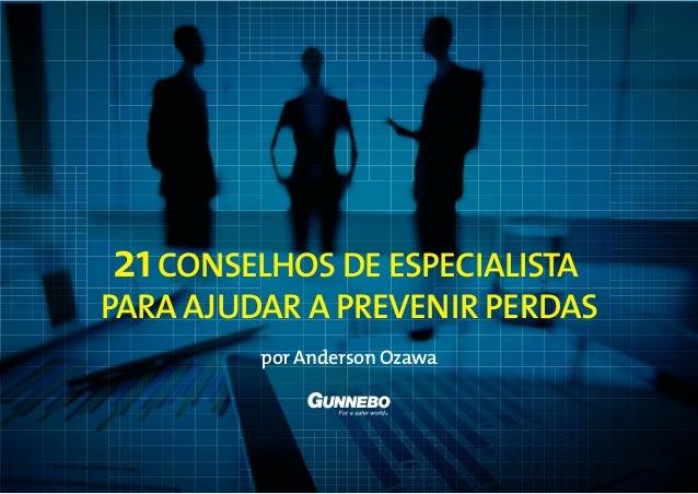 21CONSELHOS DE ESPECIALISTA PARA AJUDAR A PREVENIR PERDAS por Anderson Ozawa