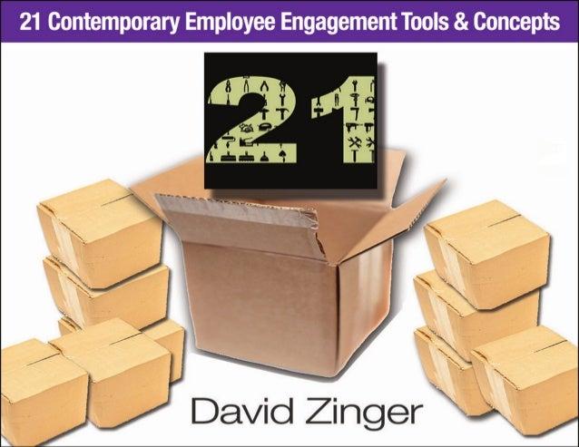 The Employee Engagement Network 2 21 Contemporary Employee Engagement Tools and Concepts by David Zinger 21 Contemporary E...