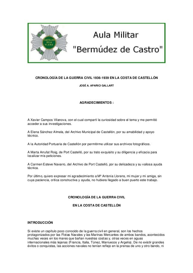 CRONOLOGÍA DE LA GUERRA CIVIL 1936-1939 EN LA COSTA DE CASTELLÓN JOSÉ A. APARICI GALLART  AGRADECIMIENTOS :  A Xavier Camp...