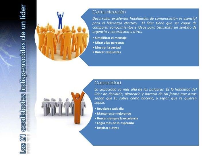ComunicaciónDesarrollar excelentes habilidades de comunicación es esencialpara el liderazgo efectivo. El líder tiene que s...