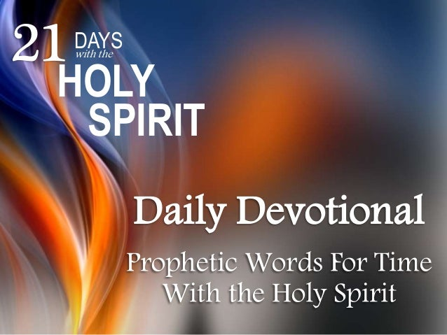 Daily Devotional Prophetic Words For Time With the Holy Spirit 21DAYSwith the HOLY SPIRIT