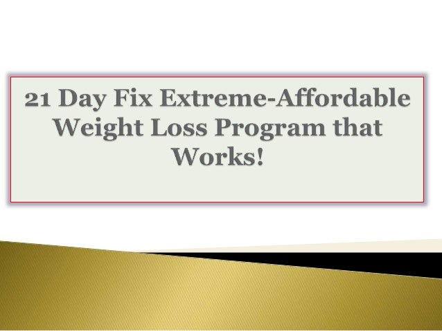 21 Day Fix Extreme Affordable Weight Loss Program That Works