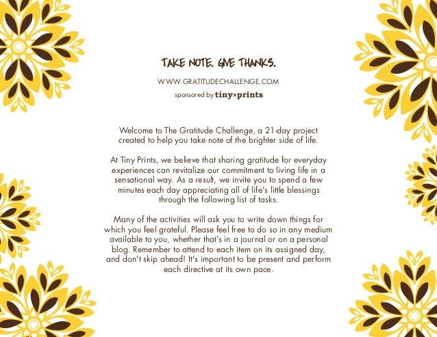 Welcome to The Gratitude Challenge, a 21-day project created to help you take note of the brighter side of life. At Tiny P...