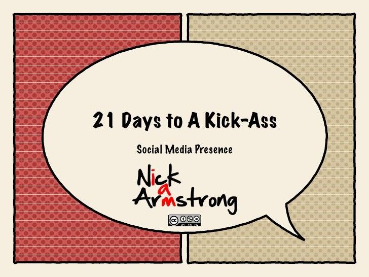 21 Days to A Kick-Ass      Social Media Presence