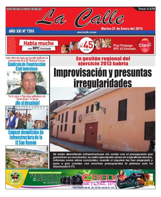 DIARIO REGIONAL DE MAYOR CREDIBILIDAD  AÑO XXI Nº 7390  La Calle  Precio S/.0.50  Martes 21 de Enero del 2014  www.lacalle...