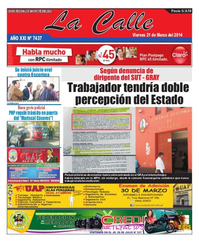 La Calle DIARIOREGIONALDEMAYORCREDIBILIDAD Precio S/.0.50 AÑO XXI Nº 7437 Viernes 21 de Marzo del 2014 Se inició juicio or...