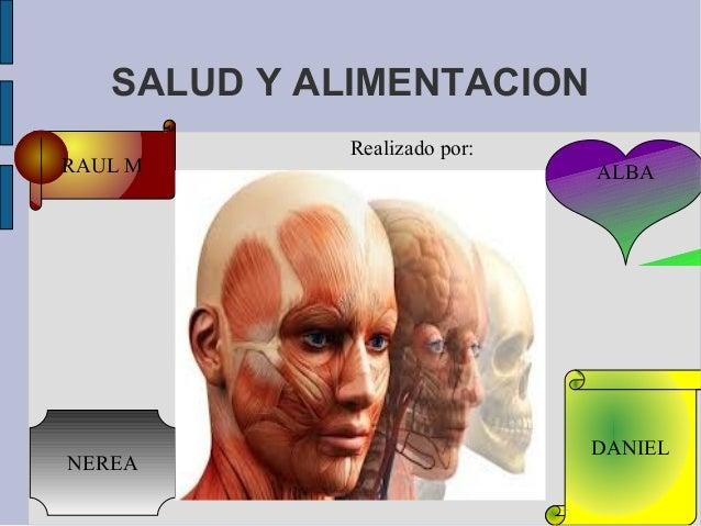 SALUD Y ALIMENTACION            Realizado por:RAUL M                       ALBA                             DANIELNEREA