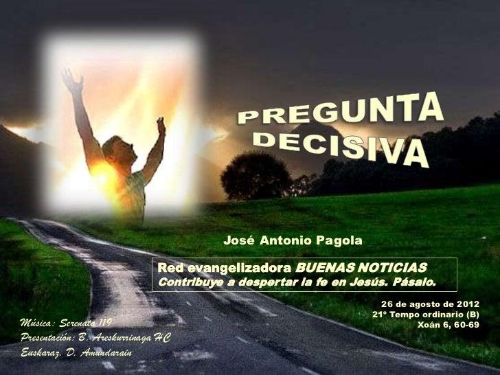 José Antonio Pagola                                                            26 de agosto de 2012                       ...