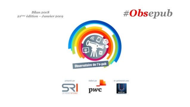 #ObsepubBilan 2018 21ème édition – Janvier 2019