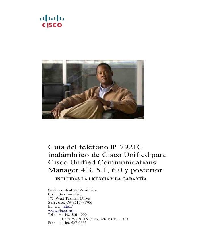 Guía del teléfono IP 7921Ginalámbrico de Cisco Unified paraCisco Unified CommunicationsManager 4.3, 5.1, 6.0 y posterior  ...