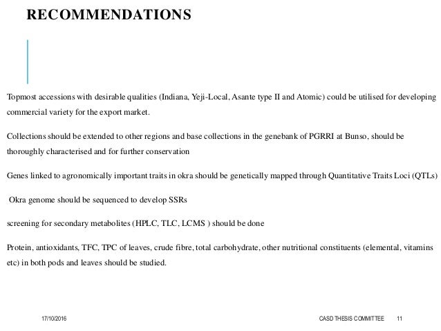 RECOMMENDATIONS Topmost accessions with desirable qualities (Indiana, Yeji-Local, Asante type II and Atomic) could be util...