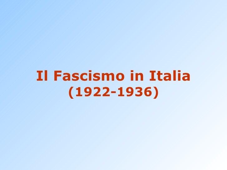 Il Fascismo in Italia (1922-1936)