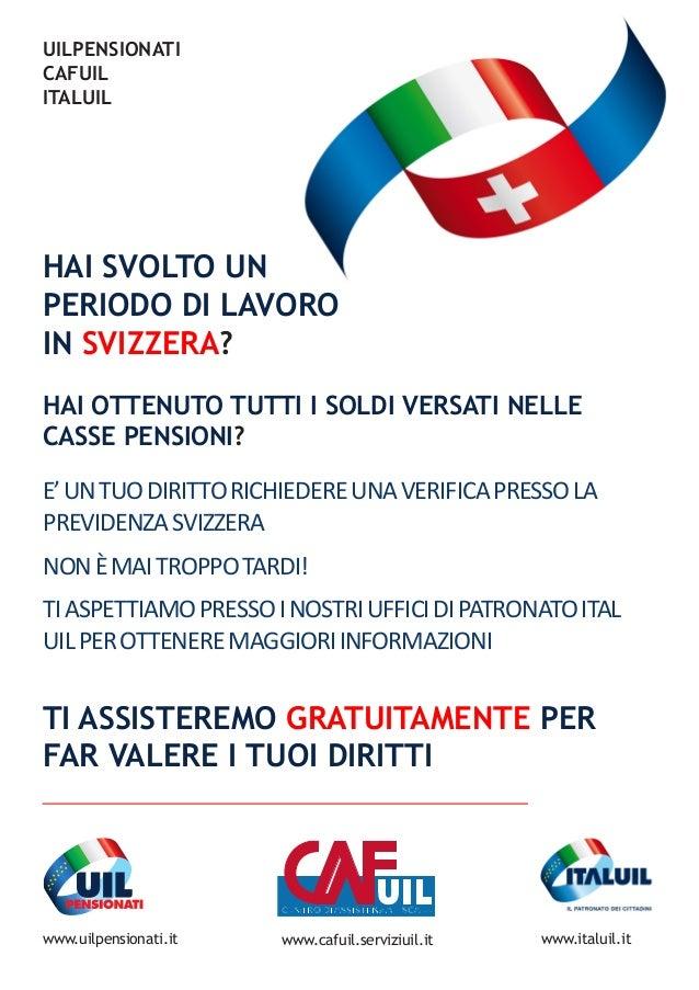 CENTRO DI ASSISTENZA FISCALE UILPENSIONATI CAFUIL ITALUIL HAI SVOLTO UN PERIODO DI LAVORO IN SVIZZERA? E'untuodirittorichi...