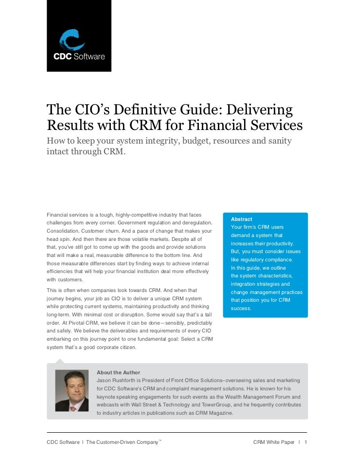The CIO's Definitive Guide: DeliveringResults with CRM for Financial ServicesHow to keep your system integrity, budget, re...