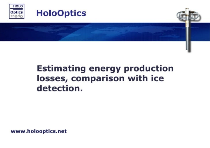 Estimating energy production losses, comparison with ice detectionRolf Westerlund, HoloOptics
