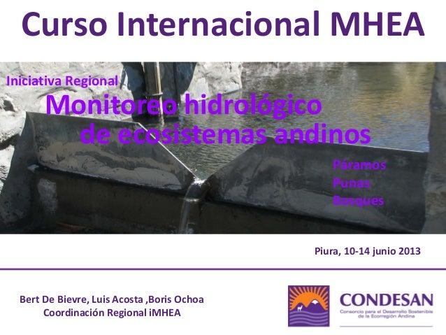 Curso Internacional MHEA Bert De Bievre, Luis Acosta ,Boris Ochoa Coordinación Regional iMHEA Iniciativa Regional Monitore...