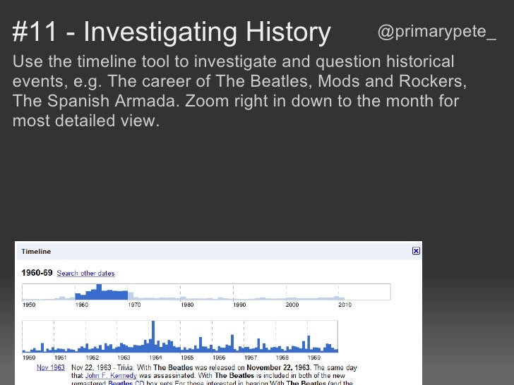#11 - Investigating History                     @primarypete_Use the timeline tool to investigate and question historicale...