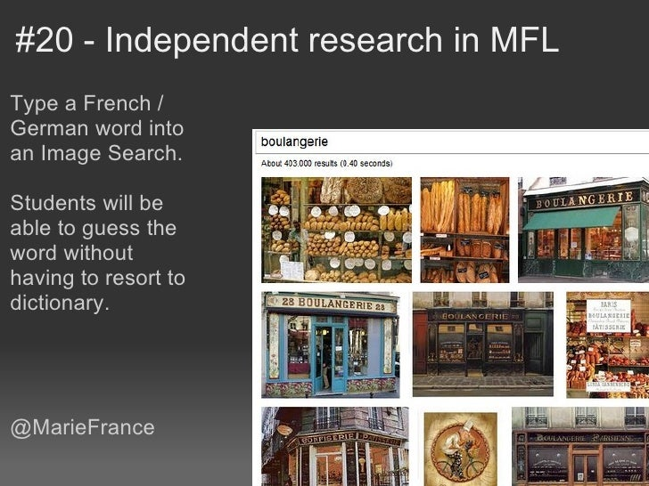 #20 - Independent research in MFLType a French /German word intoan Image Search.Students will beable to guess theword with...