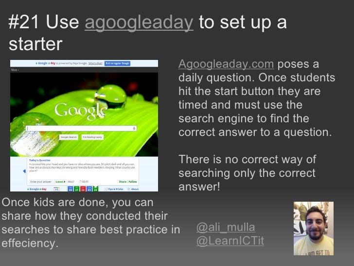 #21 Use agoogleaday to set up a starter                                 Agoogleaday.com poses a                           ...