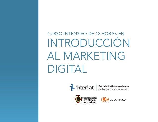 CURSO INTENSIVO DE 12 HORAS EN  introducción al marketing digital CMLATAM.CO