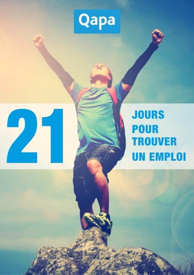 21 jours pour trouver un emploi . Tous droits réservés par QAPA SA