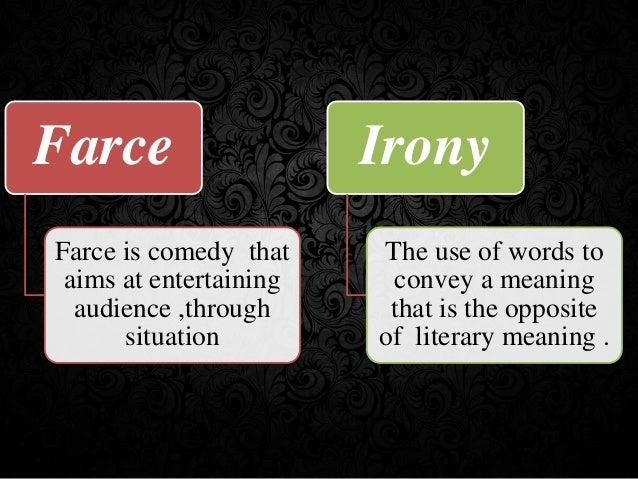Characteristics of anti sentimental comedy for Farcical define