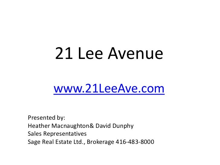 21 Lee Avenue         www.21LeeAve.comPresented by:Heather Macnaughton& David DunphySales RepresentativesSage Real Estate ...