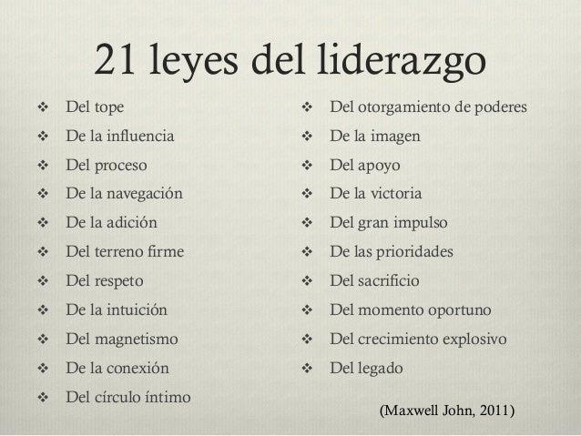 21 leyes del liderazgo v Del tope v De la influencia v Del proceso v De la navegación v De la adición v Del te...