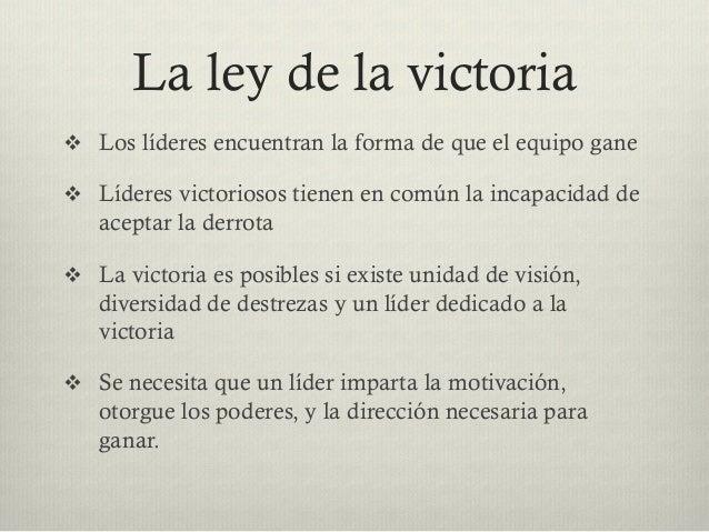 La ley de la victoria v Los líderes encuentran la forma de que el equipo gane v Líderes victoriosos tienen en común la...